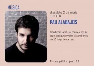 Actuació de Pau Alabajos a l'Auditori de Paiporta. Dissabte 2 de maig a les 19 hores